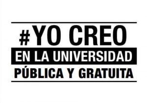 # YO CREO EN LA UNIVERSIDAD PUBLICA Y GRATUITA