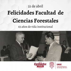 FELICIDADES FACULTAD DE CIENCIAS FORESTALES UNSE