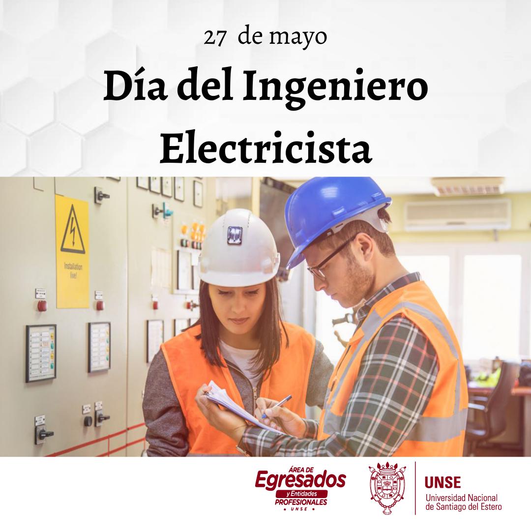 27 de mayo- Dia Nacional del Ingeniero Electricista