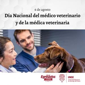 🔰6 de agosto – Día Nacional del Médico Veterinario y la Médica Veterinaria