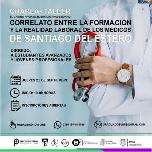 Charla- taller «El Camino hacia el ejercicio profesional: Correlato entre la formación y la realidad laboral de los Médicos de Santiago del Estero»